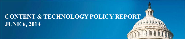 Content & Technology Policy Report June 6